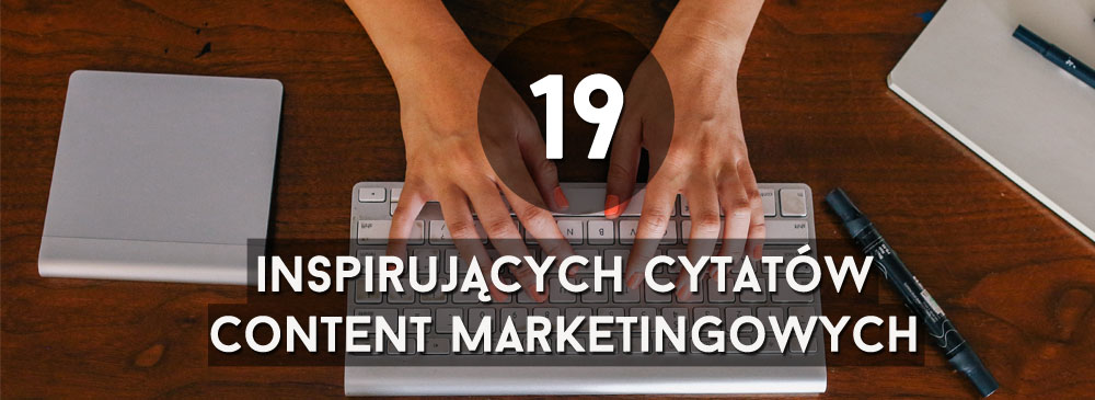 cytaty content marketing